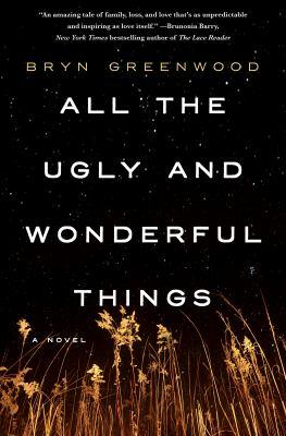 Cover of All the Ugly and Wonderful Things by Bryn Greenwood.